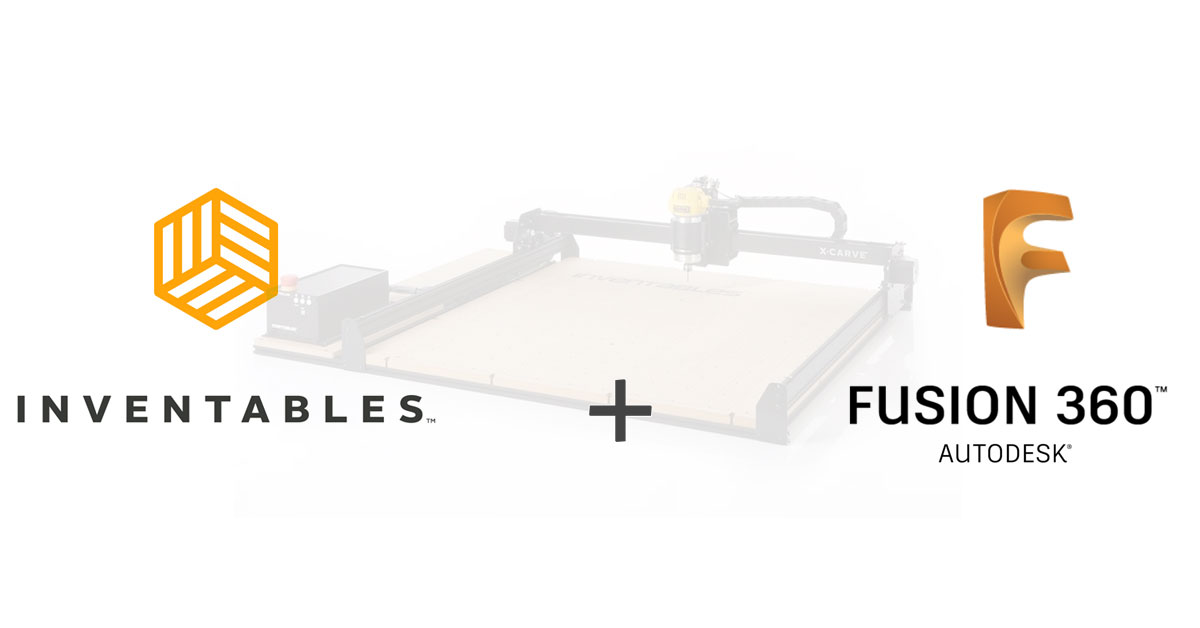 X-Carve + Fusion 360: Everything You Need is Here.